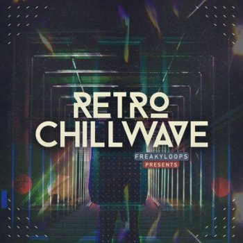 Сэмплы Freaky Loops Retro Chillwave