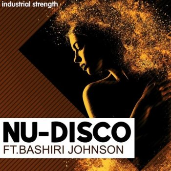 Сэмплы Industrial Strength Nu-Disco Ft. Bashiri Johnson