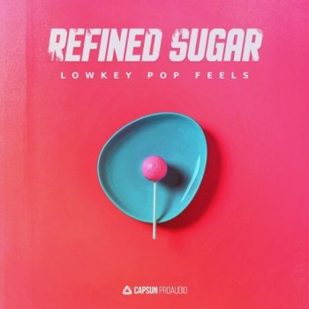 Сэмплы Capsun ProAudio - Refined Sugar - Lowkey Pop Feels