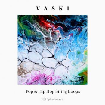 Сэмплы Splice Sounds Vaski Pop and Hip Hop String Loops