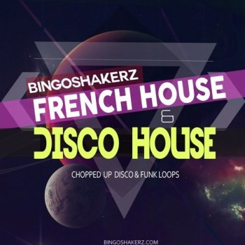 Сэмплы Bingoshakerz French and Disco House