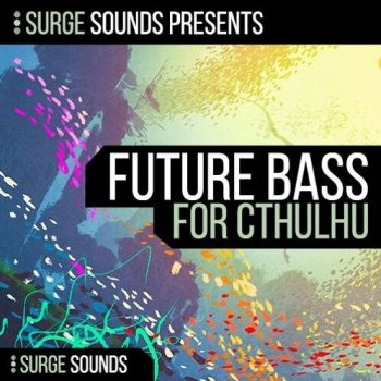 Пресеты Surge Sounds Future Bass For Cthulhu