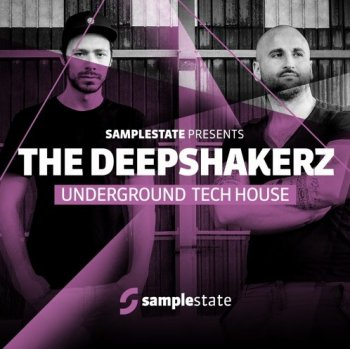 Сэмплы Samplestate The Deepshakerz - Underground Tech House