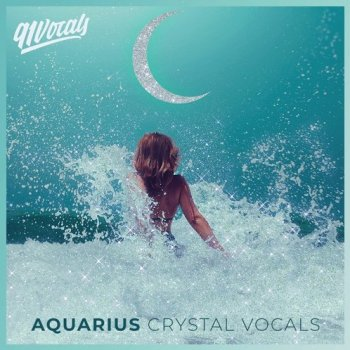 Сэмплы вокала - 91Vocals Aquarius: Crystal Vocals