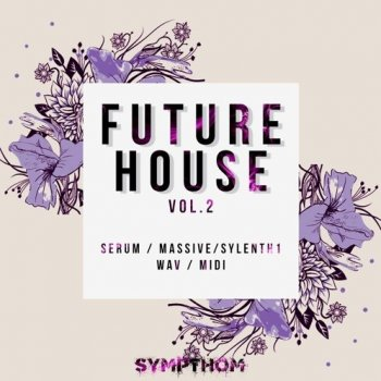 Пресеты Sympthom Future House Volume 2