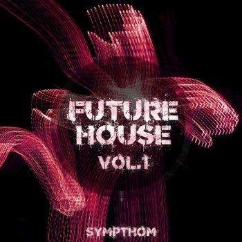 Сэмплы Sympthom Future House Volume 1