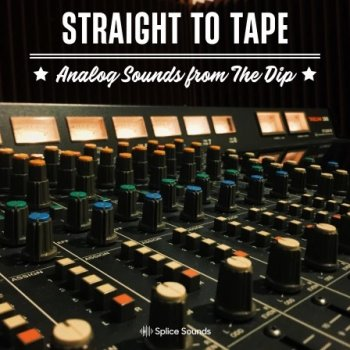 Сэмплы Splice Sounds Straight to Tape Analog Sounds from The Dip