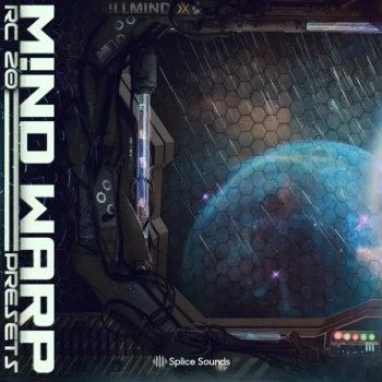 Пресеты Splice Sounds !LLMIND - M!ND WARP RC-20 Presets Pack