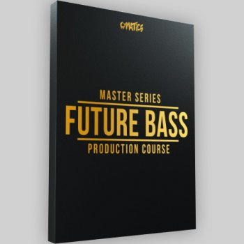 Видео уроки - Cymatics Master Series Future Bass Production Course (ENG)