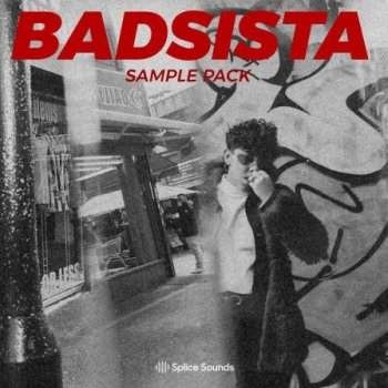 Сэмплы Splice Sounds Badsista Sample Pack