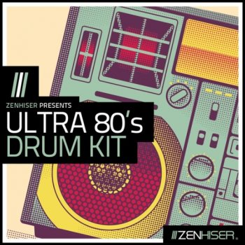 Сэмплы Zenhiser Ultra 80's Drum Kit