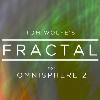 Пресеты Tom Wolfe Fractal for Omnisphere 2