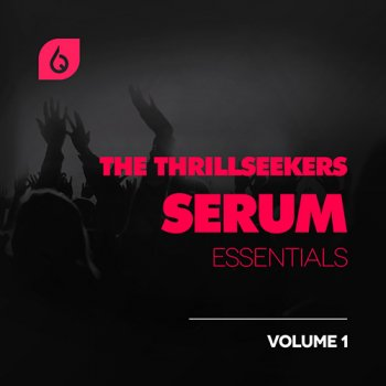 Пресеты Freshly Squeezed Samples The Thrillseekers Serum Essentials Volume 1
