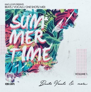 Сэмплы King Loops Summertime Beats And Vocals Volume 1