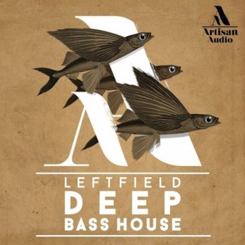 Сэмплы Artisan Audio Leftfield Deep Bass House