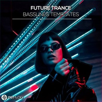 Проекты OST Audio Future Trance Basslines Templates