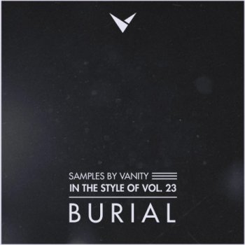 Сэмплы Samples by Vanity In The Style Of Vol.23 BURIAL