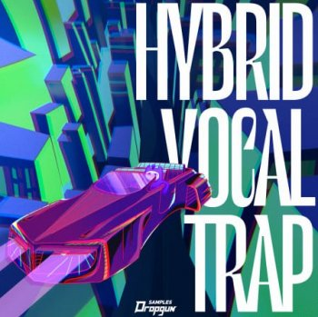Сэмплы Dropgun Samples Hybrid Vocal Trap