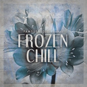 Сэмплы Famous Audio Frozen Chill