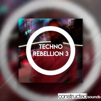 Сэмплы Constructed Sounds Techno Rebellion 3