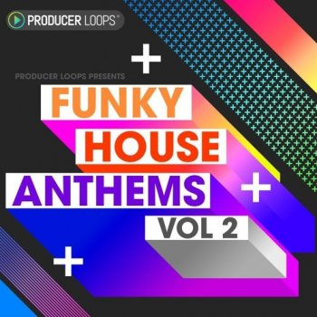 Сэмплы Producer Loops Funky House Anthems Vol 2