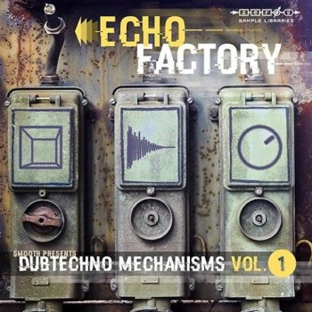 Сэмплы Zero-G Echo Factory - Dubtechno Mechanisms 1
