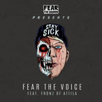 Сэмплы вокала - Splice Fear The Sounds Presents Fear The Voice ft. Fronz of Attila