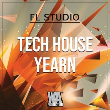 Проект W.A. Production Tech House Yearn FL Studio Template
