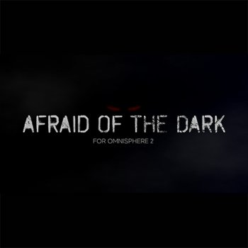 Пресеты Indefinable Audio Afraid Of The Dark for Omnisphere 2