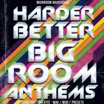 Сэмплы Mainroom Warehouse Harder Better Bigroom Anthems