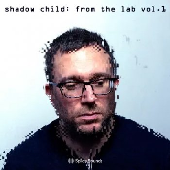 Сэмплы Splice Sounds Shadow Child From The Lab Sample Pack