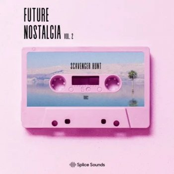 Сэмплы Splice Sounds Scavenger Hunt Future Nostalgia Vol. 2