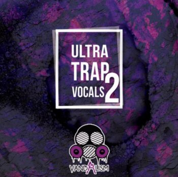 Сэмплы Vandalism Ultra Trap Vocals 2