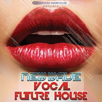 Сэмплы Mainroom Warehouse New Wave Vocal Future House