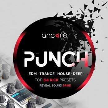 Пресеты Ancore Sounds PUNCH Spire Kick Presets