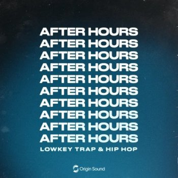 Сэмплы Origin Sound After Hours - Lowkey Trap & Hip Hop