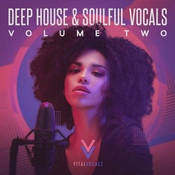 Сэмплы вокала - Vital Vocals Deep House And Soulful Vocals 2