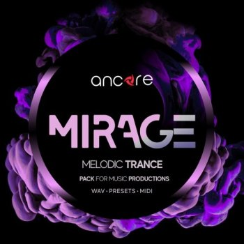 Сэмплы Ancore Sounds MIRAGE Melodic Trance Producer Pack