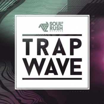 Сэмплы Soul Rush Records Trap Wave
