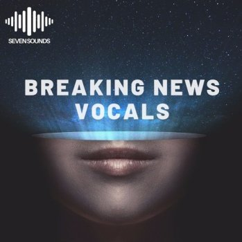 Сэмплы Seven Sounds Breaking News Vocals