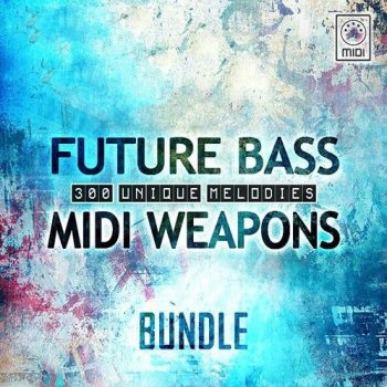 MIDI файлы - Resonance Sound Future Bass MIDI Weapons Bundle