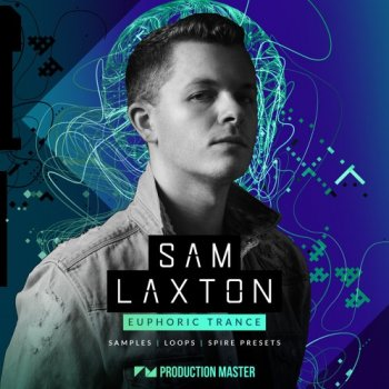 Сэмплы Production Master Sam Laxton Euphoric Trance