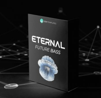 Проекты EDM Templates ETERNAL - Future Bass Bundle