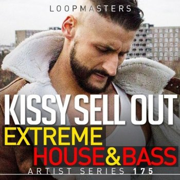 Сэмплы Loopmasters Kissy Sell Out - Extreme House & Bass