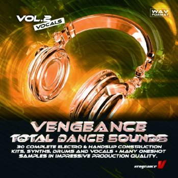 Сэмплы Vengeance Total Dance Sounds Vol. 2 Vocals (Electro, House, Trance) (WAV)