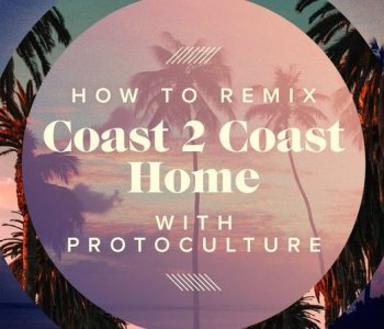 Видео уроки - Sonic Academy Remix Coast 2 Coast Home with Protoculture