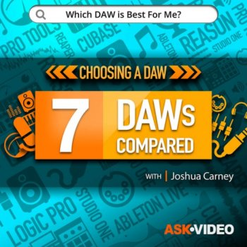 Видео уроки - Ask Video Choosing A DAW 101 7 DAWs Compared