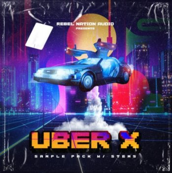 Сэмплы Rebel Nation Audio Uber X