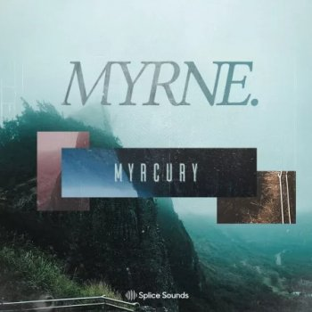 Сэмплы Splice Sounds MYRNE Myrcury Sample Pack