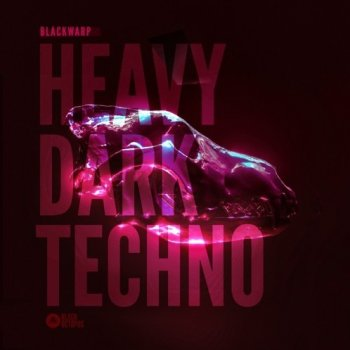 Сэмплы Black Octopus Sound Blackwarp - Heavy Dark Techno Vol. 1